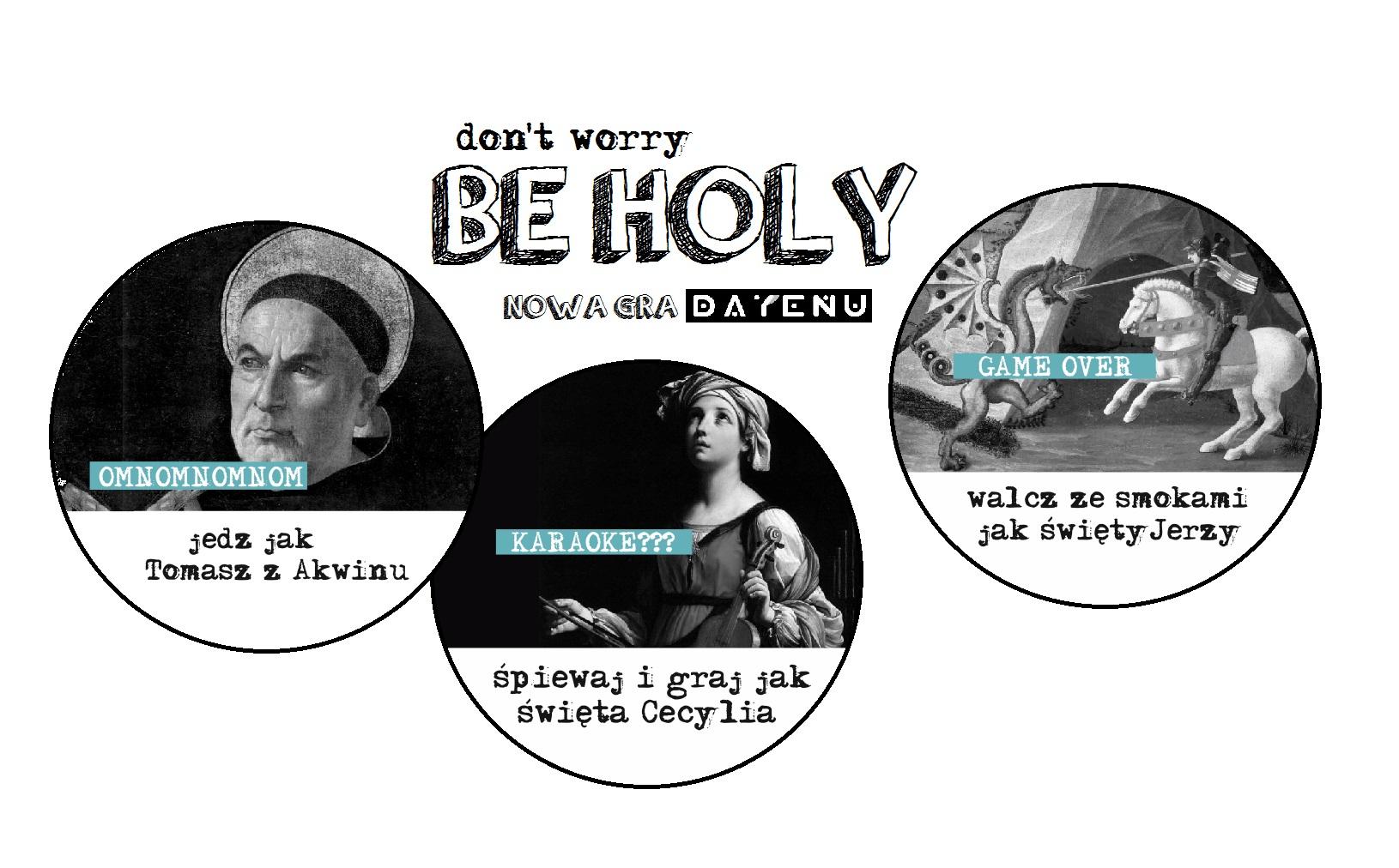 Don't worry be holy GRA ZE ŚWIĘTYMI