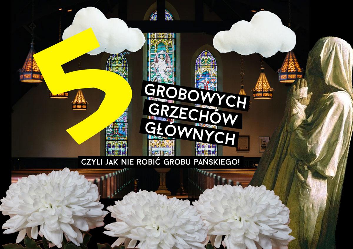 Grób Pański w kościele: 5 grzechów głównych!